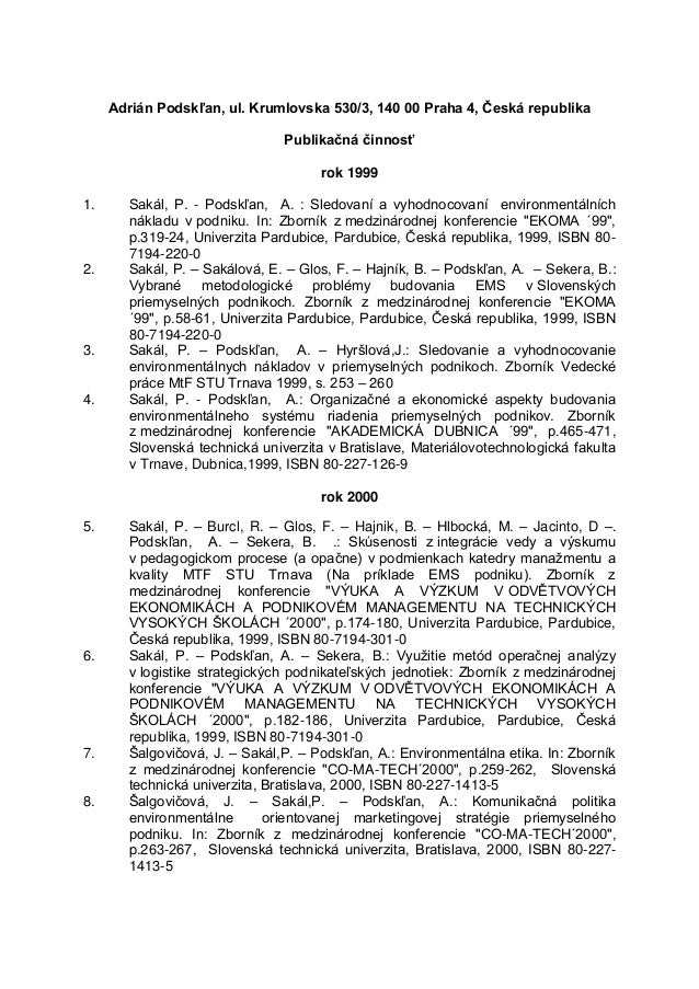 Adrián Podskľan, ul. Krumlovska 530/3, 140 00 Praha 4, Česká republika Publikačná činnosť rok 1999 1. Sakál, P. - Podskľan...