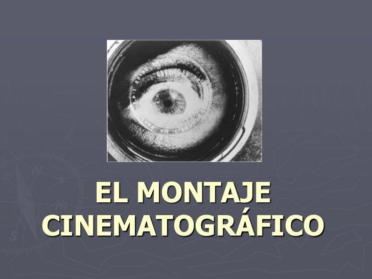EL MONTAJE CINEMATOGRÁFICO<br />