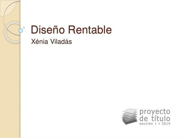 Diseño Rentable  Xénia Viladás