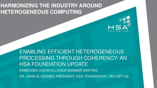 © Copyright 2012-2016 HSA Foundation. All Rights Reserved. 1 ENABLING EFFICIENT HETEROGENEOUS PROCESSING THROUGH COHERENCY...