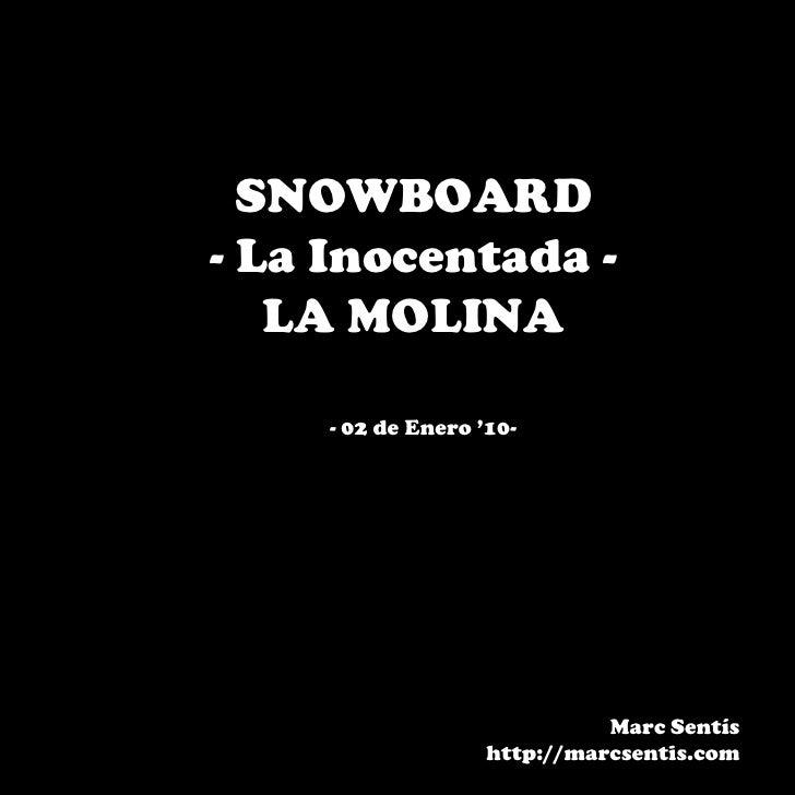 SNOWBOARD - La Inocentada -    LA MOLINA      - 02 de Enero '10-                                  Marc Sentís             ...