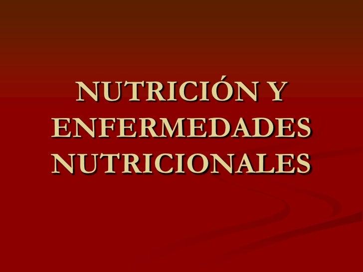 NUTRICIÓN Y ENFERMEDADES NUTRICIONALES<br />