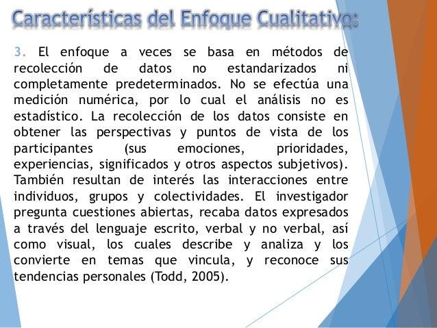 4. El investigador cualitativo utiliza técnicas para recolectar datos, como la observación no estructurada, entrevistas ab...