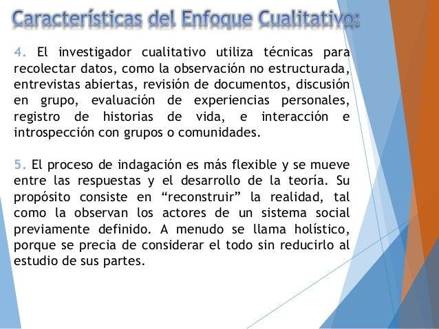 6. El enfoque cualitativo evalúa el desarrollo natural de los sucesos, es decir, no hay manipulación ni estimulación con r...