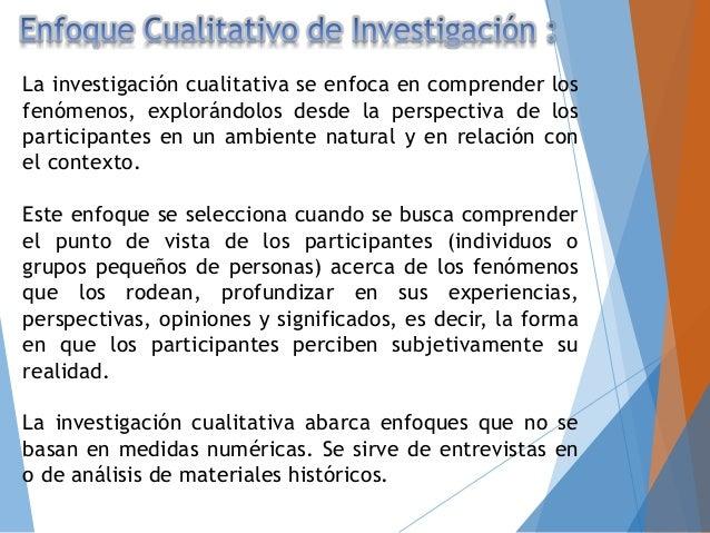 La investigación cualitativa se enfoca en comprender los fenómenos, explorándolos desde la perspectiva de los participante...
