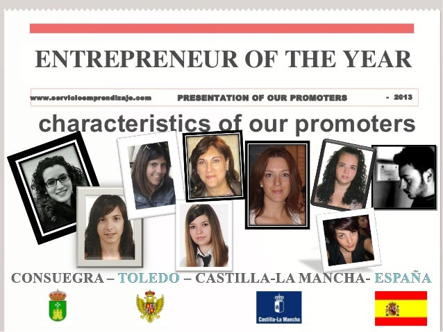 ENTREPRENEUR OF THE YEARwww.servicioemprendizaje.com   PRESENTATION OF OUR PROMOTERS   - 2013 characteristics of our promo...