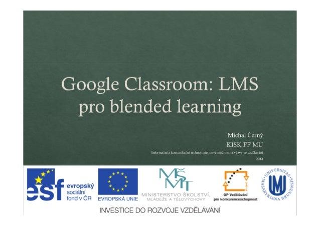 "Google Classroom:  LMS pro blended learning  Michal Cernjl KISK FF MU  x   7  vs '7d&I.1'.1m  evropsky « S°C'a| ""'.  ,  1 ..."