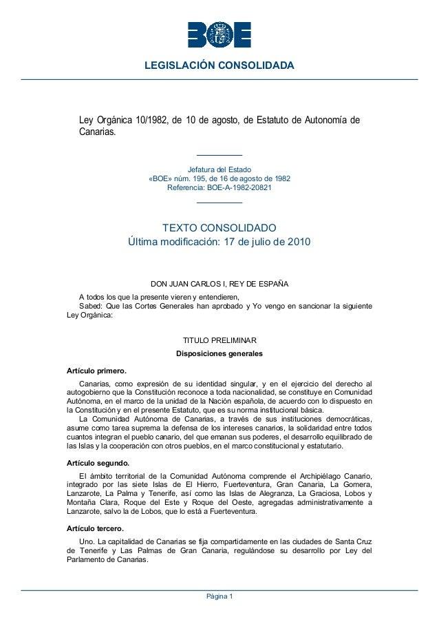 LEGISLACIÓN CONSOLIDADA  Ley Orgánica 10/1982, de 10 de agosto, de Estatuto de Autonomía de Canarias.  Jefatura del Estado...