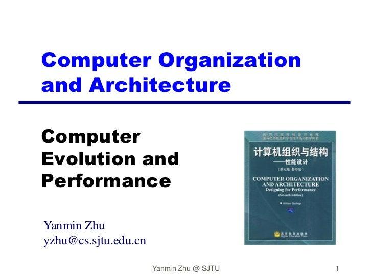 Computer Organizationand ArchitectureComputerEvolution andPerformanceYanmin Zhuyzhu@cs.sjtu.edu.cn                      Ya...
