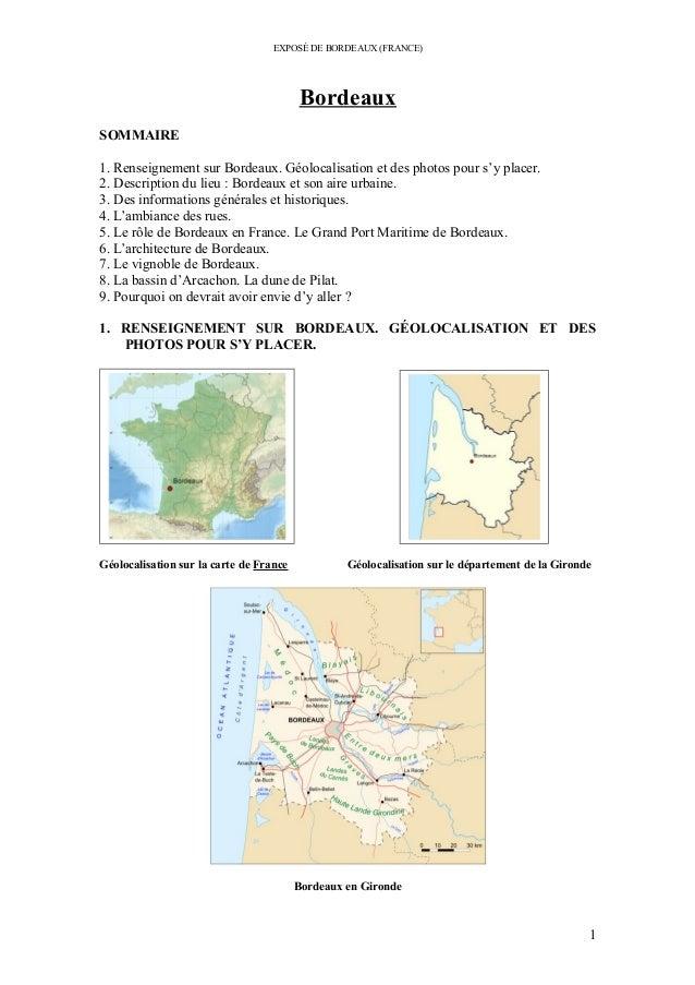 EXPOSÉ DE BORDEAUX (FRANCE) Bordeaux SOMMAIRE 1. Renseignement sur Bordeaux. Géolocalisation et des photos pour s'y placer...