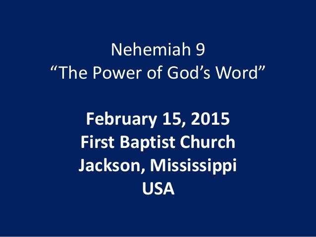 "Nehemiah 9 ""The Power of God's Word"" February 15, 2015 First Baptist Church Jackson, Mississippi USA"
