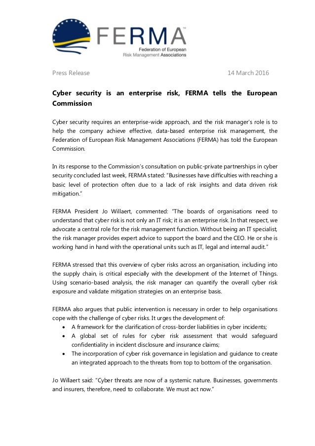 Press Release 14 March 2016 Cyber security is an enterprise risk, FERMA tells the European Commission Cyber security requi...