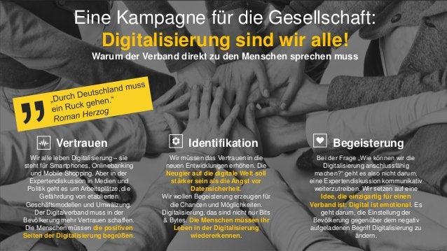 Eine Kampagne für die Gesellschaft: Digitalisierung sind wir alle! Warum der Verband direkt zu den Menschen sprechen muss ...