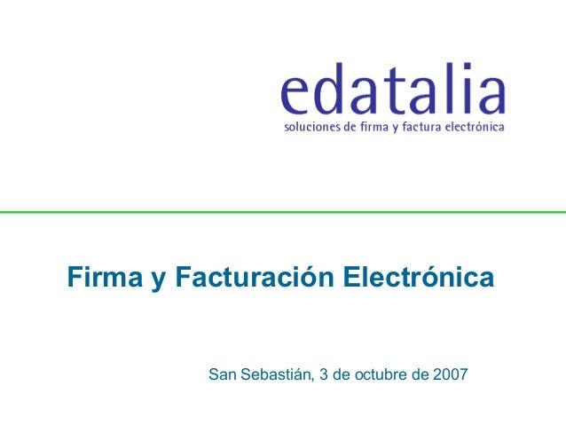 Firma y Facturación ElectrónicaSan Sebastián, 3 de octubre de 2007