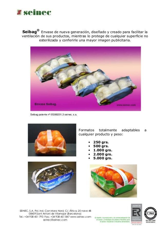 Seibag ® Envase de nueva generación, diseñado y creado para facilitar la ventilación de sus productos, mientras lo protege...