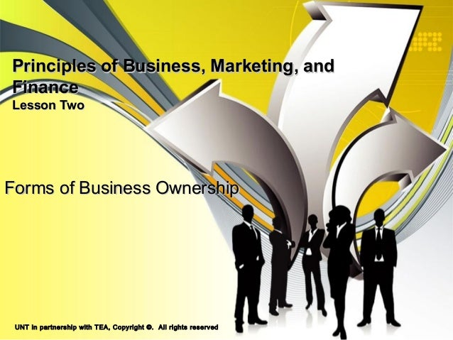 Principles of Business, Marketing, andPrinciples of Business, Marketing, and FinanceFinance Lesson TwoLesson Two Forms of ...