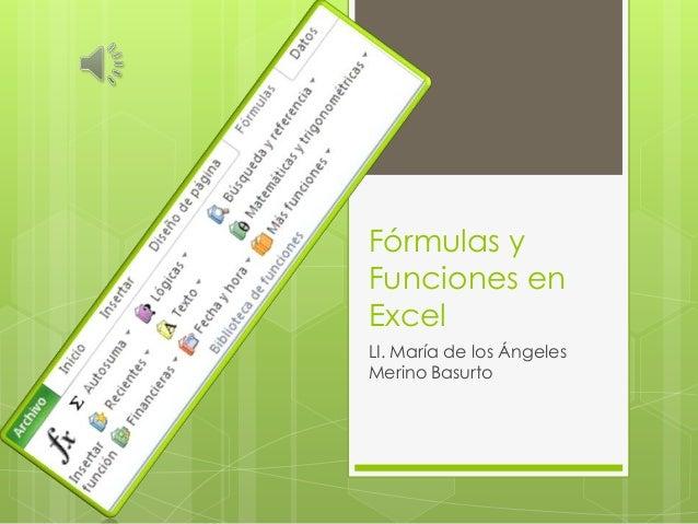 Fórmulas yFunciones enExcelLI. María de los ÁngelesMerino Basurto