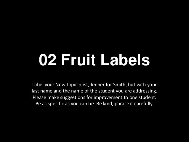 02 Fruit Labels Label your New Topic post, Jenner for Smith, but with your last name and the name of the student you are a...