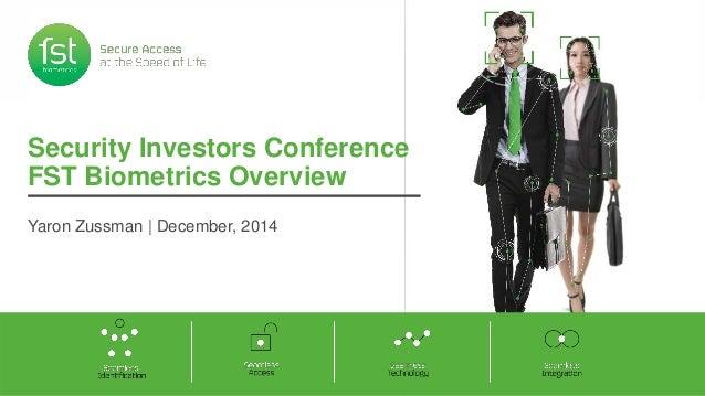 Security Investors Conference  FST Biometrics Overview  Yaron Zussman | December, 2014
