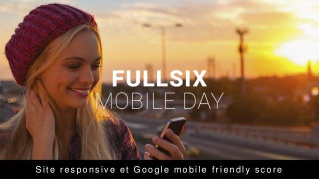 Site r es pons ive et Google mobile fr iendly s c or e