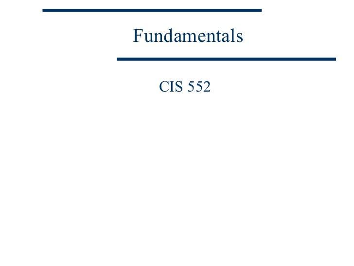 Fundamentals  CIS 552