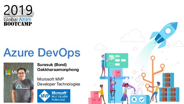 Azure DevOps Surasuk (Bond) Oakkharaamonphong Microsoft MVP  Developer Technologies