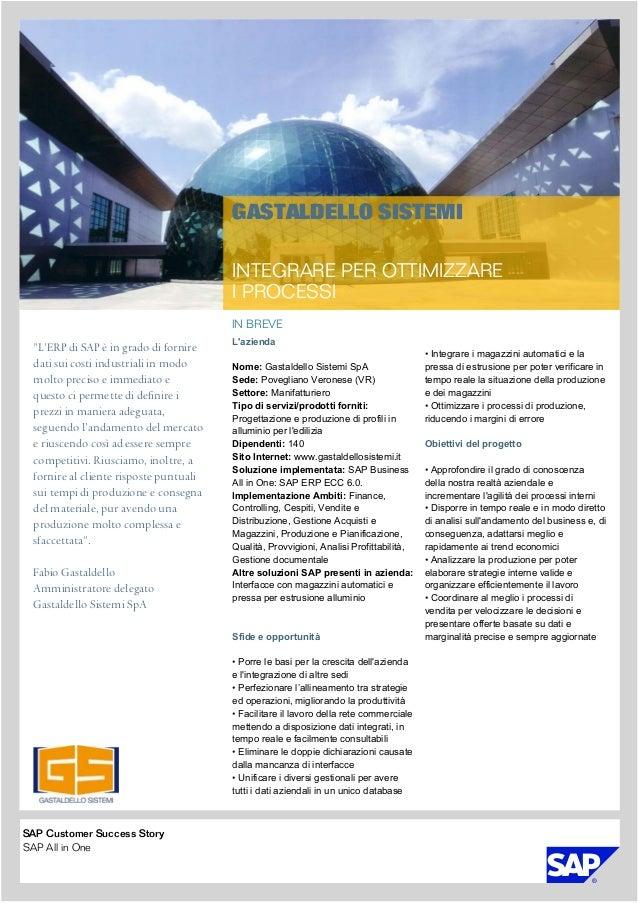 """IN BREVE GASTALDELLO SISTEMI INTEGRARE PER OTTIMIZZARE I PROCESSI """"L'ERP di SAP è in grado di fornire dati sui costi indus..."""