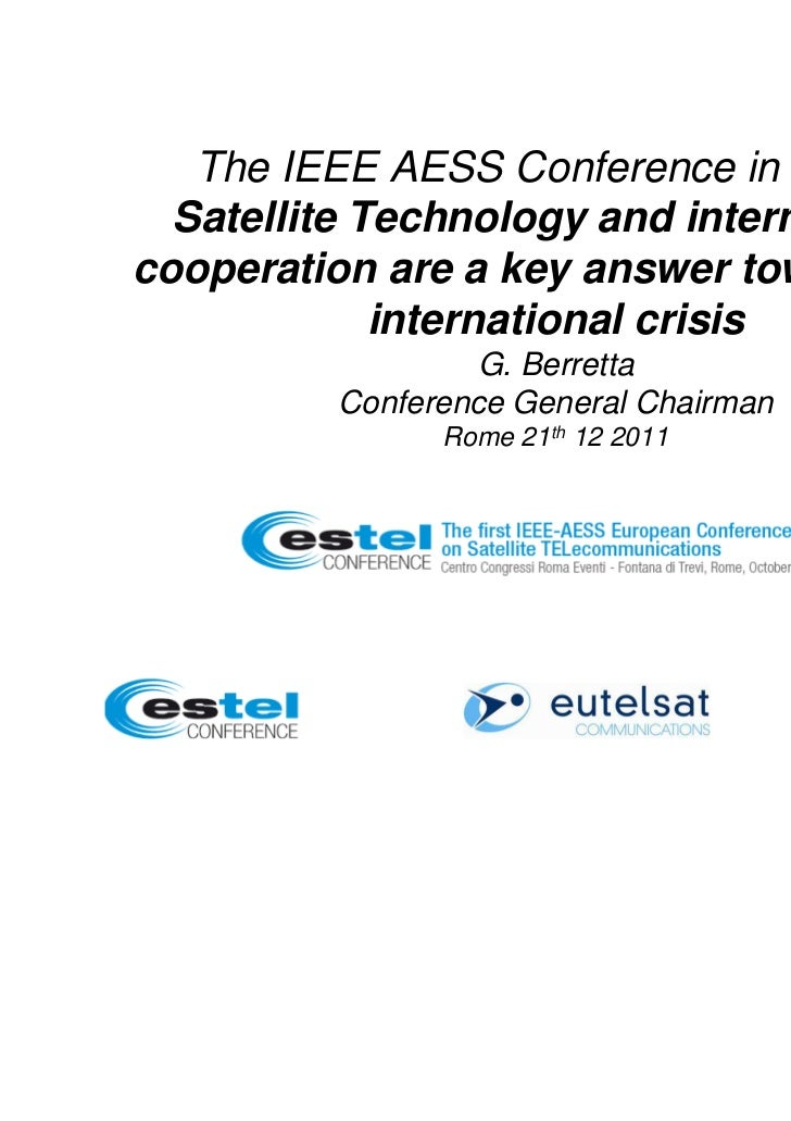 The IEEE AESS Conference in Rome:  Satellite Technology and internationalcooperation are a key answer towards the         ...
