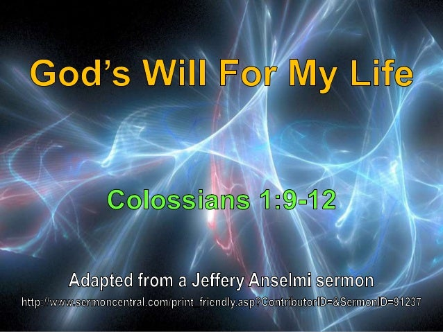 02 God's Will For My Life Colossians 1:9-12
