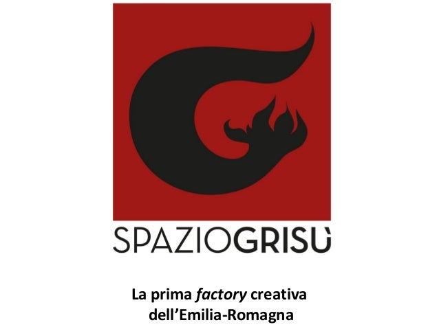 4000mq nell'ex caserma dei Vigili del Fuoco di Ferrara La prima factory creativa dell'Emilia-Romagna Spazio Grisù