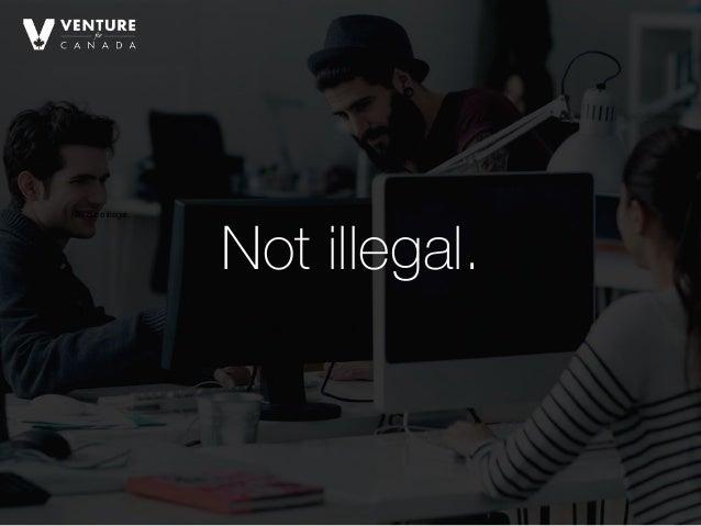 Not quite illegal. Not illegal.
