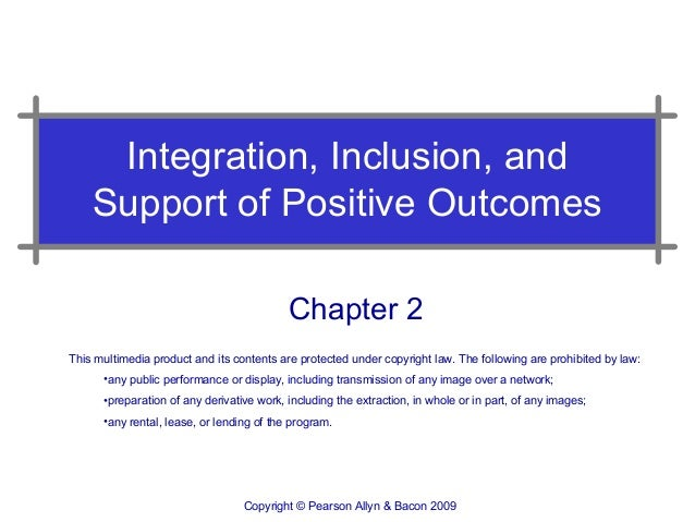 Integration, Inclusion, and    Support of Positive Outcomes                                           Chapter 2This multim...