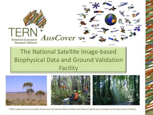 AusCover  The National Satellite Image-basedBiophysical Data and Ground Validation                Facility