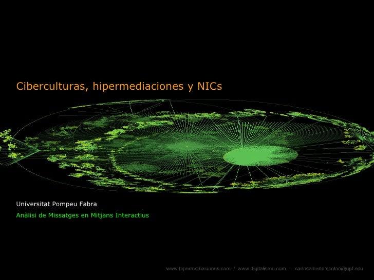 Ciberculturas, hipermediaciones y NICs Universitat Pompeu Fabra Anàlisi de Missatges en Mitjans Interactius
