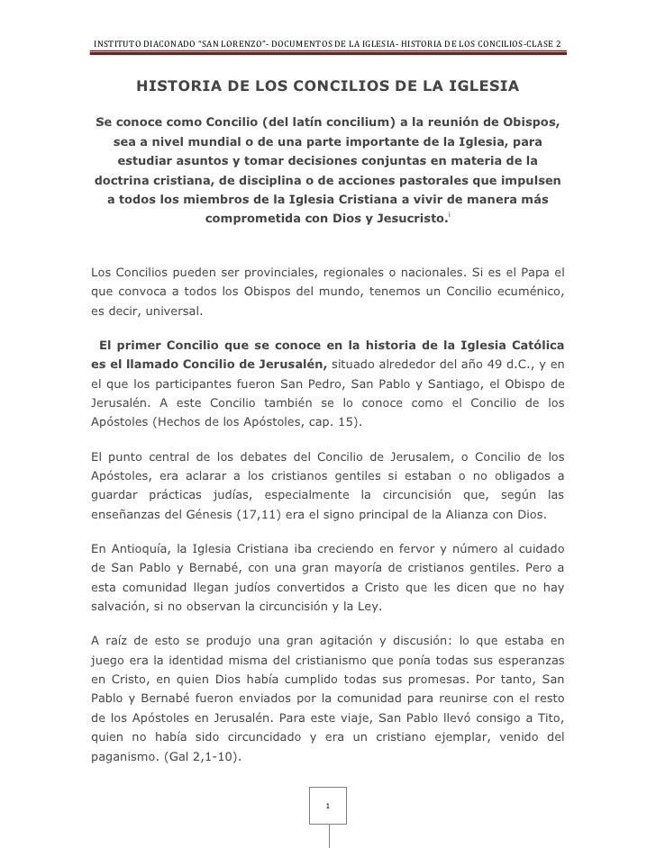 HISTORIA DE LOS CONCILIOS DE LA IGLESIA<br />Se conoce comoConcilio (del latín concilium) a la reunión de Obispos, sea a ...