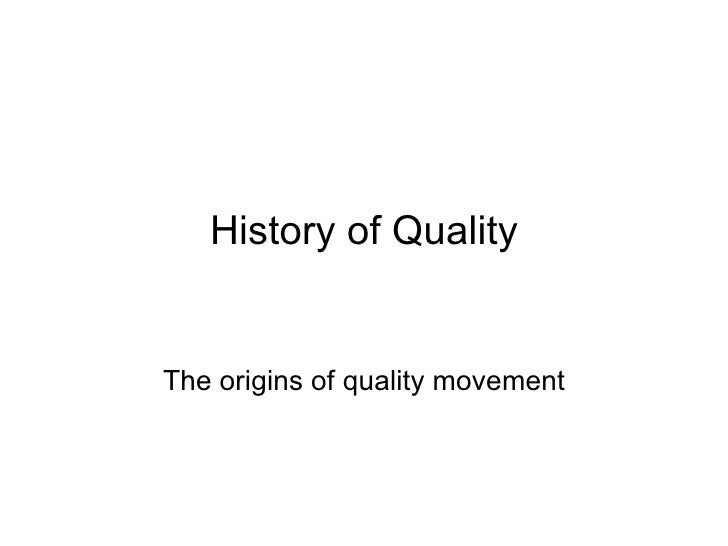 History of Quality The origins of quality movement