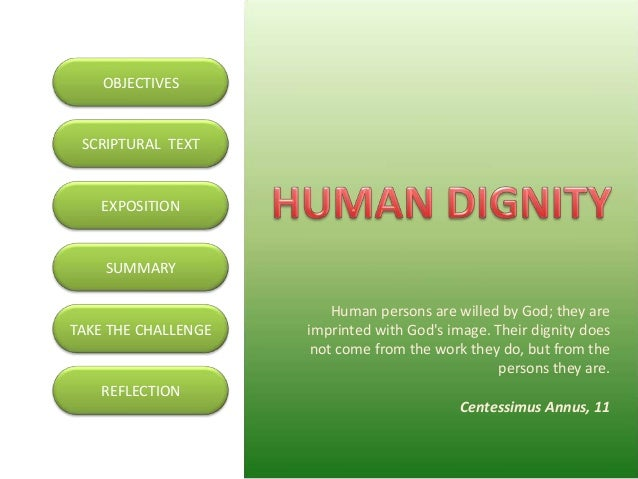 OBJECTIVES SCRIPTURAL TEXT   EXPOSITION    SUMMARY                         Human persons are willed by God; they areTAKE T...