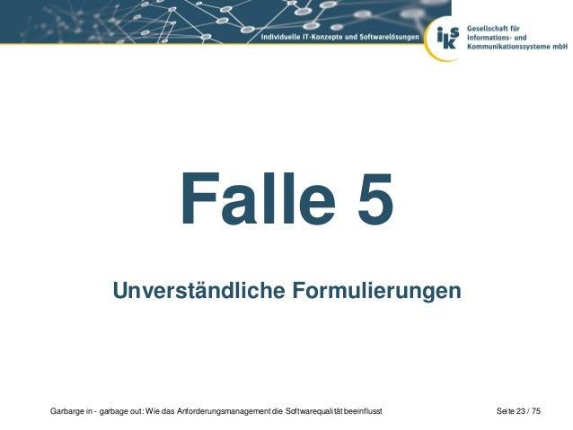 Seite 23 / 75Garbarge in - garbage out: Wie das Anforderungsmanagement die Softwarequalität beeinflusstFalle 5Unverständli...