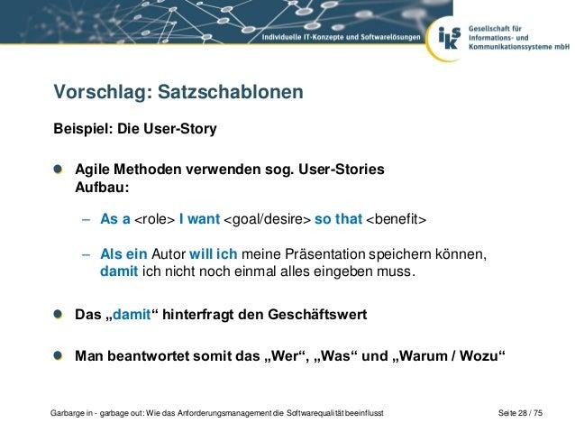 Seite 28 / 75Garbarge in - garbage out: Wie das Anforderungsmanagement die Softwarequalität beeinflusstVorschlag: Satzscha...