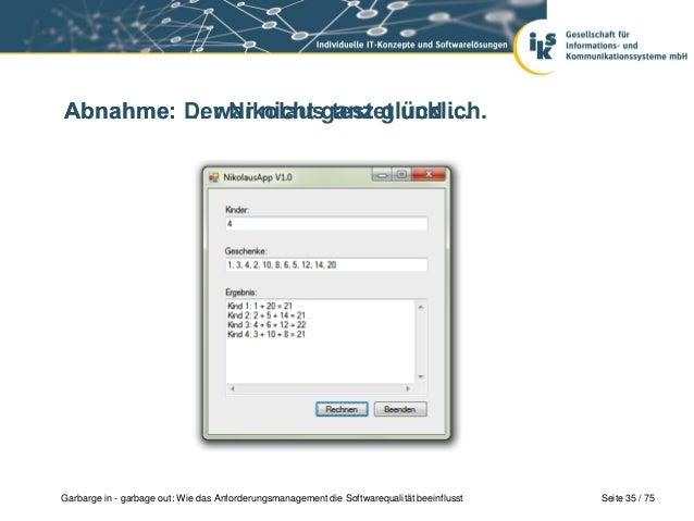 Seite 35 / 75Garbarge in - garbage out: Wie das Anforderungsmanagement die Softwarequalität beeinflusstAbnahme: Der Nikola...