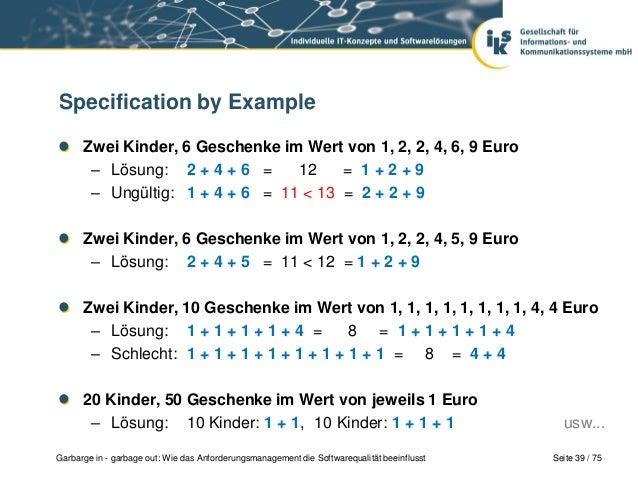 Seite 39 / 75Garbarge in - garbage out: Wie das Anforderungsmanagement die Softwarequalität beeinflusstSpecification by Ex...