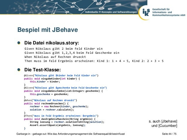 Seite 44 / 75Garbarge in - garbage out: Wie das Anforderungsmanagement die Softwarequalität beeinflusstBespiel mit JBehave...