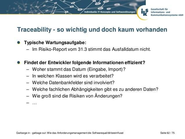 Seite 62 / 75Garbarge in - garbage out: Wie das Anforderungsmanagement die Softwarequalität beeinflusstTraceability - so w...