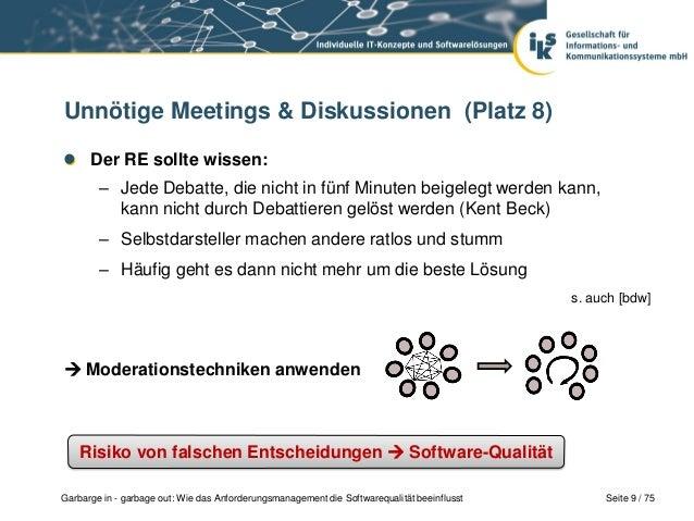Seite 9 / 75Garbarge in - garbage out: Wie das Anforderungsmanagement die Softwarequalität beeinflusstUnnötige Meetings & ...