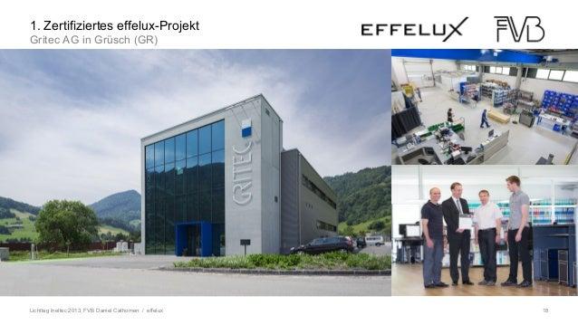 Lichttag Ineltec 2013, FVB Daniel Cathomen / effelux 18 LED im Wandel1. Zertifiziertes effelux-Projekt Gritec AG in Grüsch...