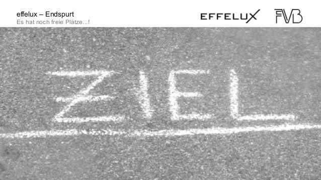Lichttag Ineltec 2013, FVB Daniel Cathomen / effelux 23 effelux – Endspurt Es hat noch freie Plätze...!