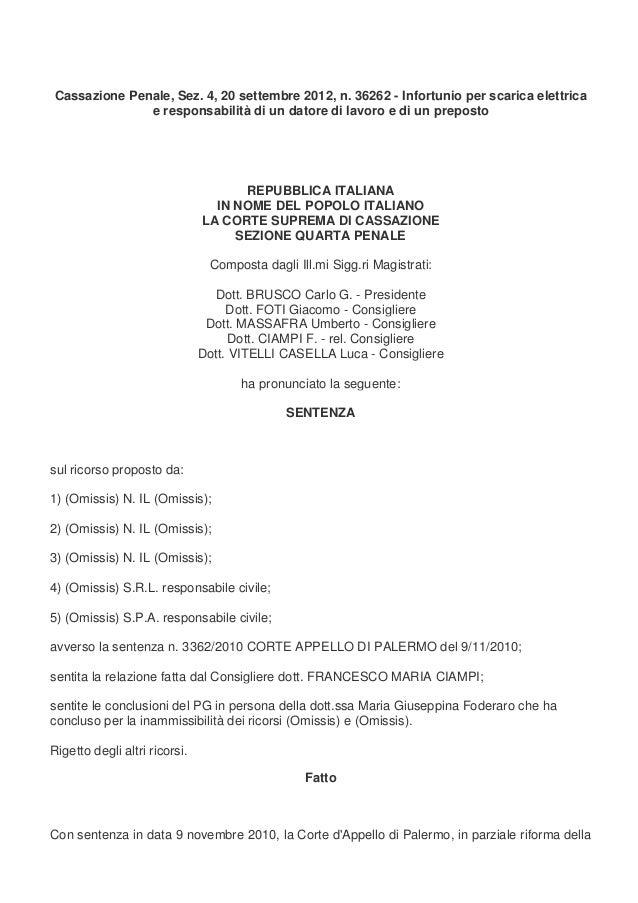 Cassazione Penale, Sez. 4, 20 settembre 2012, n. 36262 - Infortunio per scarica elettrica              e responsabilità di...