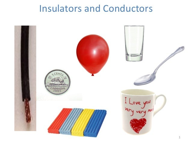 Insulators and Conductors                            1