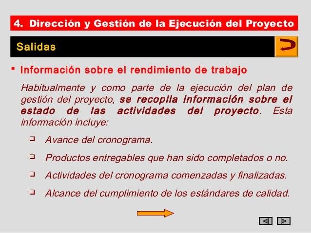 4. Dirección y Gestión de la Ejecución del Proyecto Salidas Información sobre el rendimiento de trabajo Habitualmente y c...