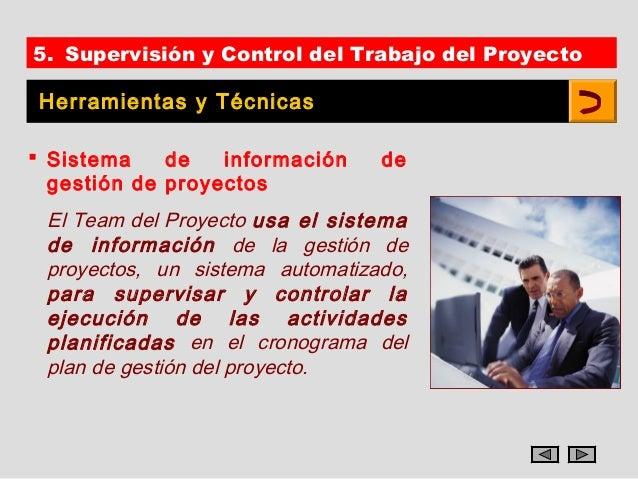 5. Supervisión y Control del Trabajo del Proyecto Herramientas y Técnicas Sistema    de   información    de  gestión de p...